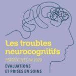 Les troubles neurocognitifs: perspectives en 2020, Evaluations et prises en soins